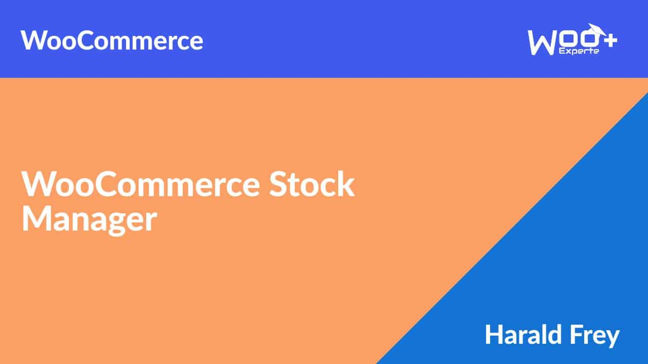 WooCommerce Stock Manager Anleitung WooCommerce